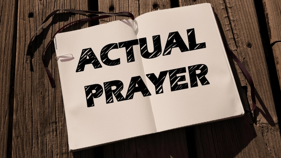 Actual Prayer