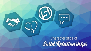 Characteristics of Solid Relationships