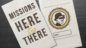 Missions: Here and There