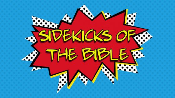 Sidekicks of the Bible