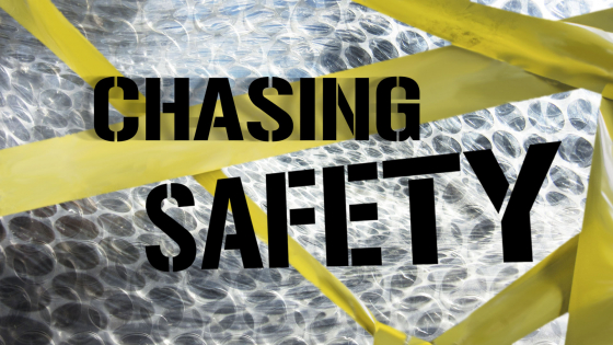 Chasing Safety
