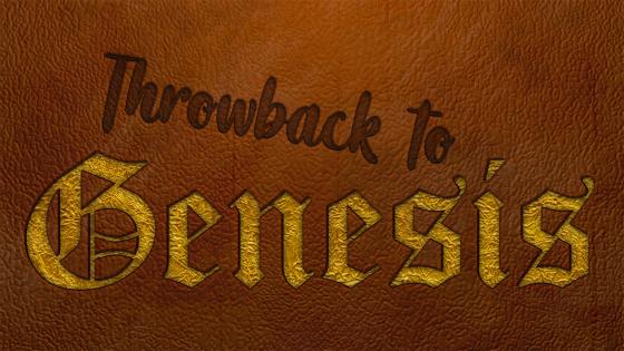 Throwback to Genesis