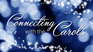 Connecting with the Carols