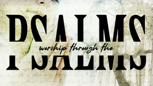 Worship Through the Psalms